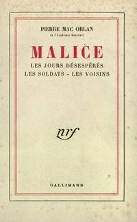 Malice (Les Jours désespérés - Les Soldats - Les Voisins)
