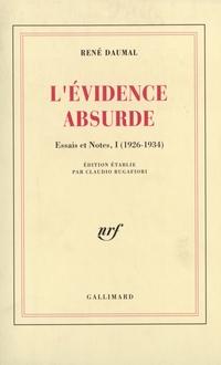 Essais et notes (Tome 1) - L'Évidence absurde (1926-1934)