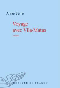 Voyage avec Vila-Matas | Serre, Anne