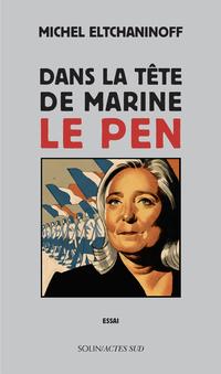 Dans la tête de Marine Le Pen
