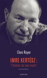 """Imre Kertész : """"L'histoire de mes morts"""""""