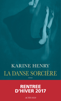 La Danse sorcière | Henry, Karine