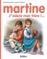 Martine, j'adore mon frère!
