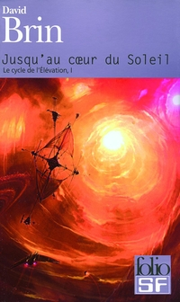 Jusqu'au coeur du Soleil - Le cycle de l'Élévation (Tome 1) | Brin, David