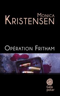 Opération Fritham | Kristensen, Monica
