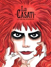 La Casati - Tome 1 - La muse égoïste | Vanna Vinci,