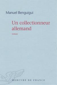 Un collectionneur allemand | Benguigui, Manuel