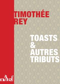 Toasts et autres tributs