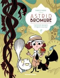 Astrid Bromure - Tome 3 - Comment épingler l'enfant sauvage