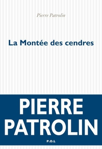 La montée des cendres | Patrolin, Pierre