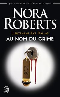 Lieutenant Eve Dallas (Tome 12) - Au nom du crime