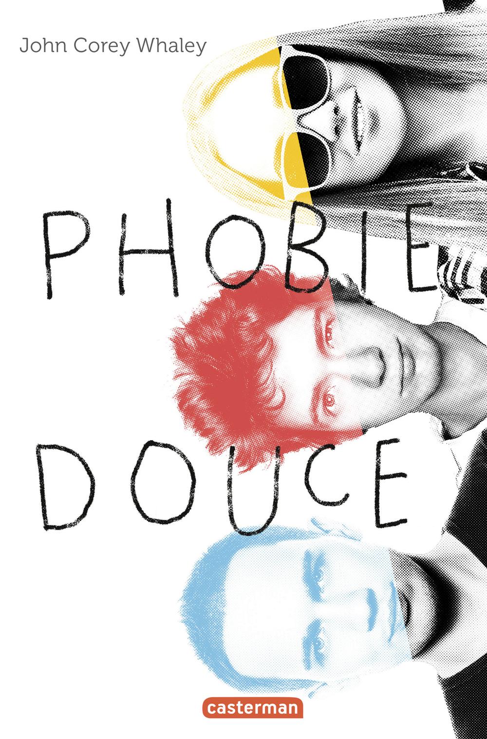 Phobie douce | Whaley, John Corey