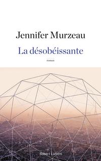 La Désobéissante | MURZEAU, Jennifer
