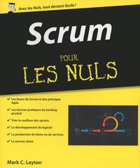 Scrum pour les Nuls   LAYTON, Mark C.