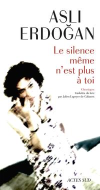Le silence même n'est plus à toi | Erdoğan, Aslı