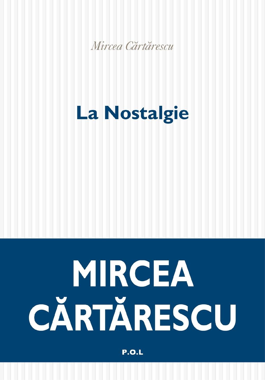 La Nostalgie   Cartarescu, Mircea