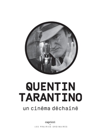 Quentin Tarantino, un cinéma déchaîné