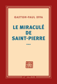 Le miraculé de Saint-Pierre | Effa, Gaston-Paul
