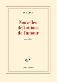 Nouvelles définitions de l'amour | Svit, Brina