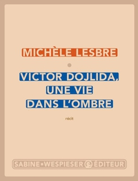 Victor Dojlida, une vie dan...