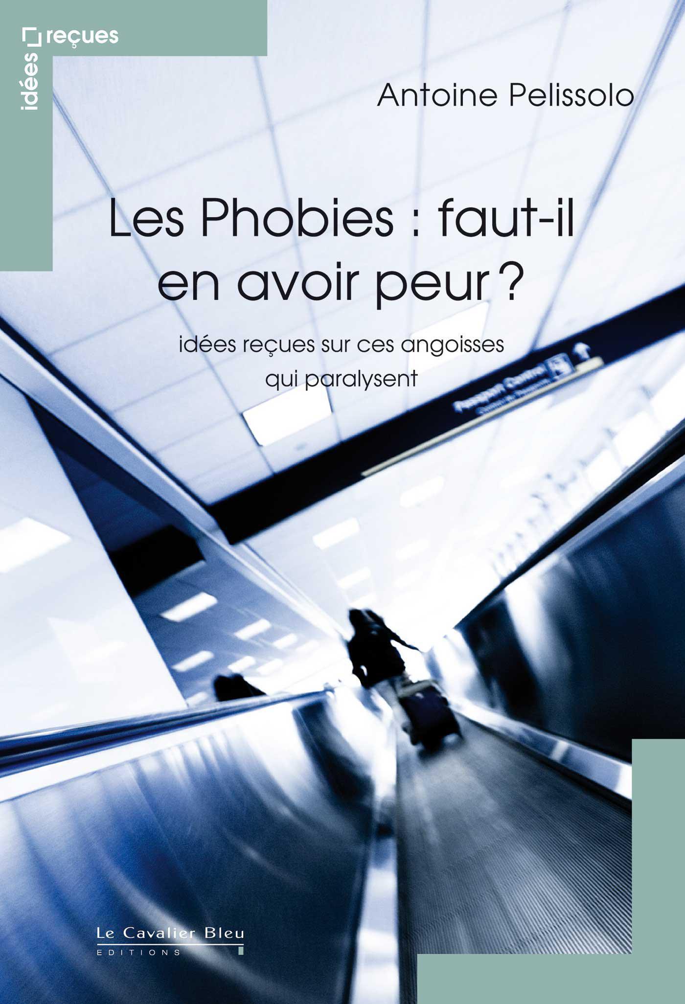 Les Phobies, faut-il en avoir peur ?