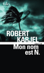 Mon nom est N. | Karjel, Robert