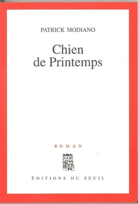 Chien de printemps | Modiano, Patrick