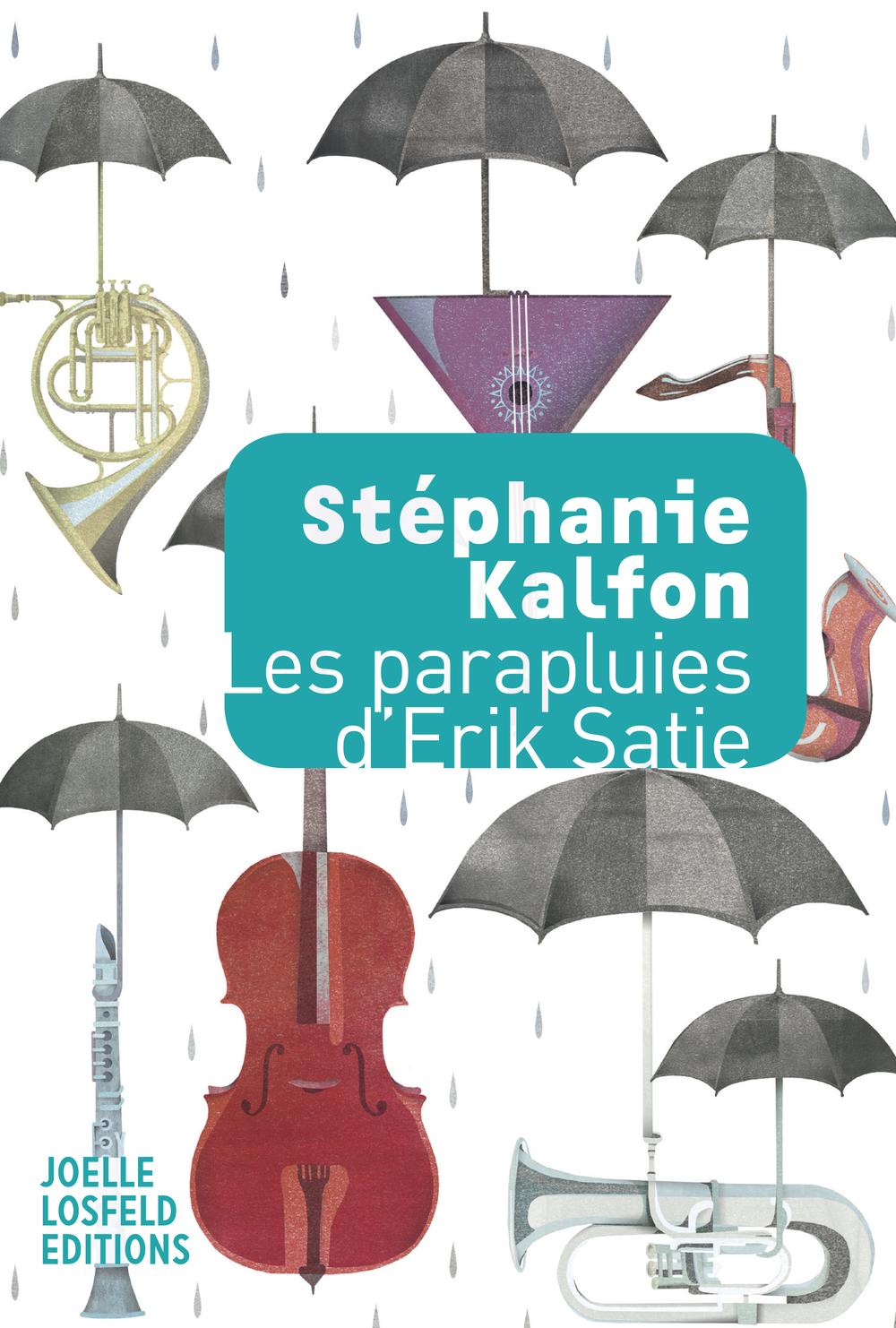 Les parapluies d'Erik Satie | Kalfon, Stéphanie