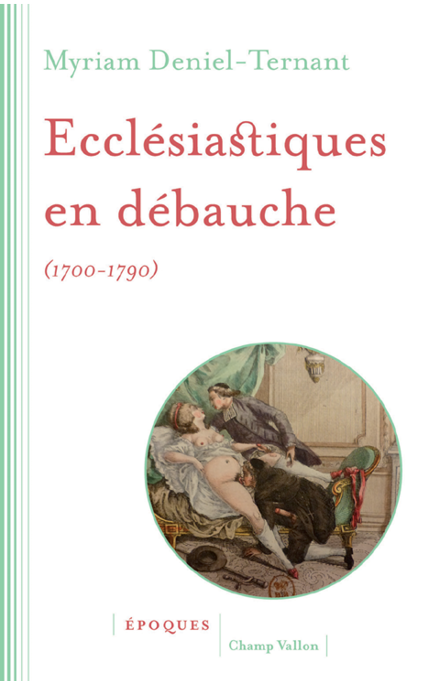 Ecclésiastiques en débauche, 1700-1790