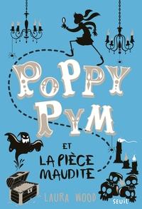 Poppy Pym et la pièce maudite. Poppy Pym, tome 2 | Wood, Laura