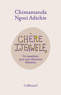Chère Ijeawele. Un manifeste pour une éducation féministe | Adichie, Chimamanda Ngozi