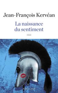 La Naissance du sentiment | KERVÉAN, Jean-François