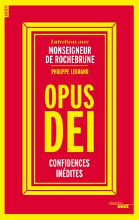 Opus Dei, confidences inédites