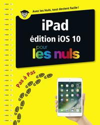iPad ed iOS 10 Pas à pas pour les Nuls