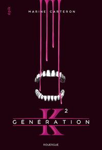 Génération K - Tome 2 | Carteron, Marine