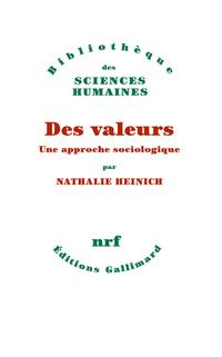 Des valeurs. Une approche sociologique | Heinich, Nathalie