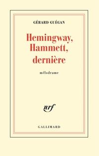 Hemingway, Hammett, dernière | Guégan, Gérard