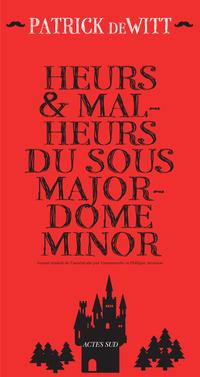 Heurs et malheurs du sous-majordome Minor | De Witt, Patrick