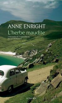 L'Herbe maudite | Enright, Anne