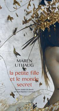 La petite fille et le monde secret | Uthaug, Maren