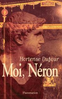 Moi, Néron | Dufour, Hortense