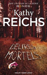 Délires mortels | REICHS, Kathy
