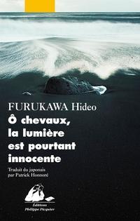 O chevaux, la lumière est pourtant innocente | FURUKAWA, Hideo