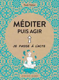 Méditer puis agir