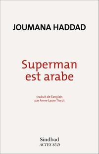 Superman est arabe | Haddad, Joumana