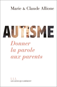 Autisme. Donner la parole aux parents
