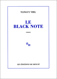 Le Black Note | Viel, Tanguy