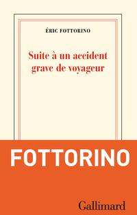 Suite à un accident grave de voyageur   Fottorino, Éric