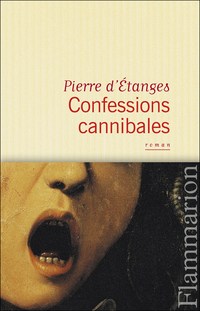 Confessions cannibales |