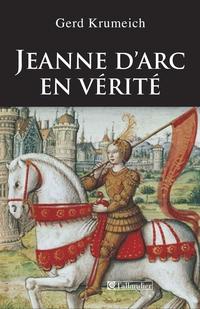 Jeanne d'Arc en vérité | Krumeich, Gerd